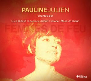 Hommage à Pauline Julien - Femmes de feu