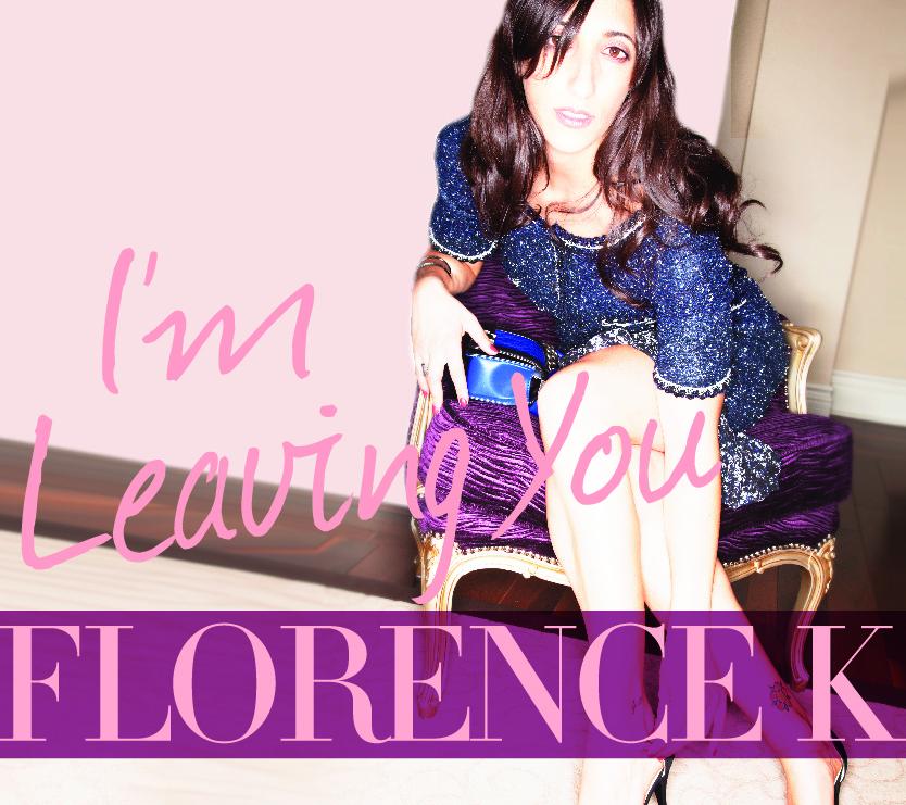 Le nouvel album de Florence K: I'm Leaving You
