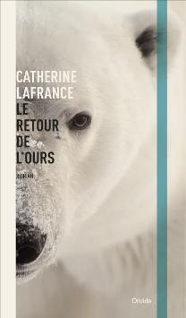 Le retour de l'ours Catherine Lafrance
