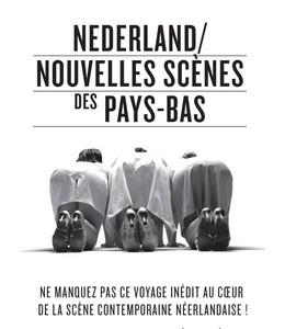 NEDERLAND / NOUVELLE SCENE DES PAYS-BAS Du 18 au 23 Novembre