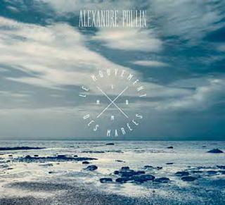 Le mouvement des marées d'Alexandre Poulin