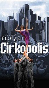 Cirkopolis- Cirque Eloize