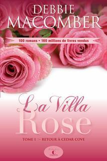 Debbie Macomber, La Villa Rose.