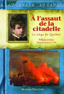 À l'assaut de la citadelle : Le siège de Québec