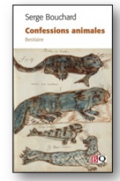 Bouchard, Confessions animales Bestiaire.
