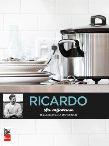 Ricardo: La mijoteuse - de la lasagne à la crème brûlée  © photos courtoisie