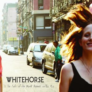 Whitehorse- The Fate of the World Depends on This Kiss