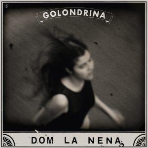 Dom la Nena - Golondrina