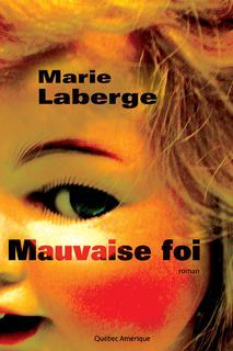 Marie Laberge Mauvaise foi © photo: courtoisie