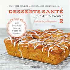 Desserts santé tome 2 – 48 recettes à base de légumes