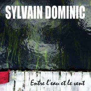 Album «Entre l'eau et le vent» de Sylvain Dominic