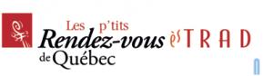 Les  p'tits Rendez-Vous èsTRAD de Québec