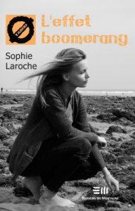 Sophie Laroche, l'effet boomerang © photo : courtoisie