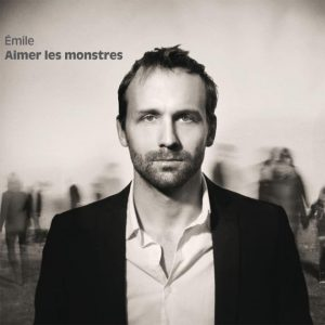 Émile - Aimer les monstres