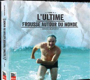 Bruno Blanchet : L'ultime frousse autour du monde  © photo: courtoisie