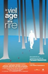 le documentaire Le vieil âge et le rire de Fernand Dansereau