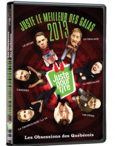 Juste le meilleur des Galas 2013 Les obsessions des québécois