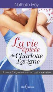 La vie épicée de Charlotte Lavigne tome 4 Foie gras au torchon et popsicle aux cerises