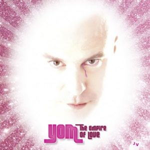 Yom The Empire of Love