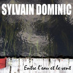 Entre l'eau et le vent de Sylvain Dominic