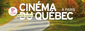 La 17e édition de Cinéma du Québec à Paris
