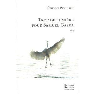Étienne Beaulieu Trop de lumière pour Samuel  Gaska © photo: courtoisie