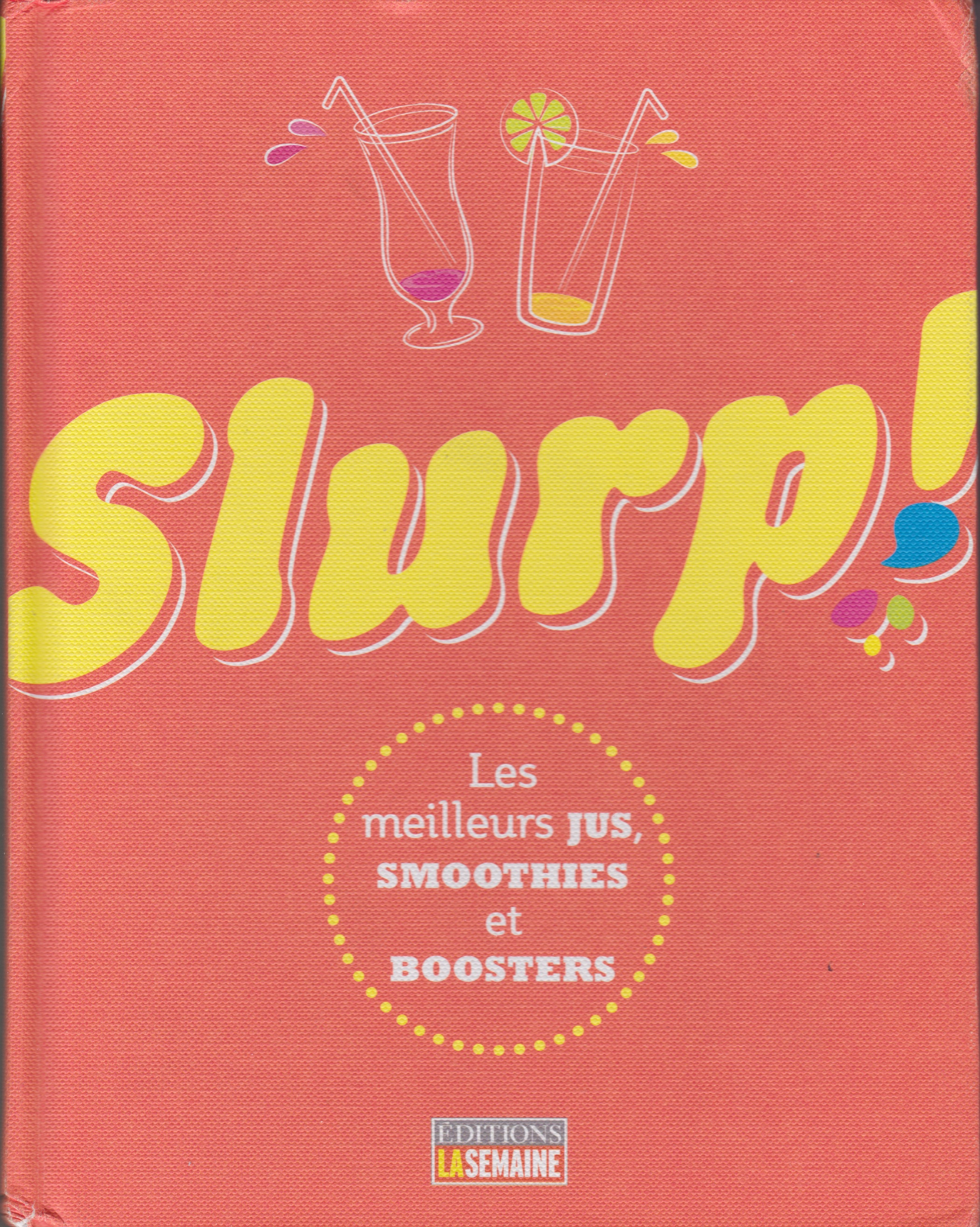 Slurp! Jus, smoothies et boosters