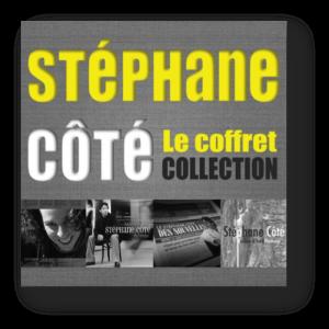Le coffret de collection de Stéphane Côté