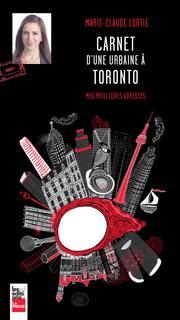 Carnet d'une urbaine à Toronto © photo: courtoisie