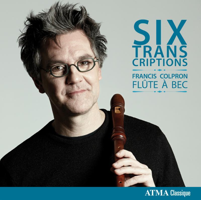 Six Transcriptions - Francis Colpron