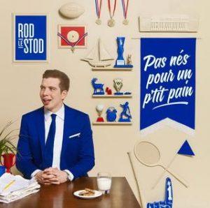 Rod le Stod - Pas né pour un petit pain