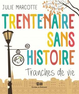 Julie Marcotte Trentenaire sans histoire © photo: courtoisie