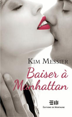 Kim Messier: Baiser à Manhattan © photo: courtoisie