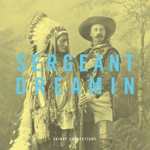 Sergeant Dreamin