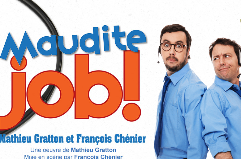 Maudit Job ! Mathieu Gratton, François Chénier