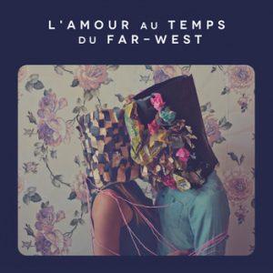 EP L'Amour au temps du Far-West