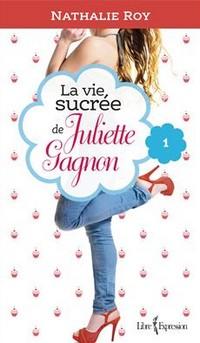 la vie sucrée de Juliette Gagnon tome 1
