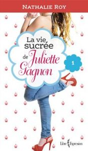 Nathalie Roy La vie sucrée de Juliettte Gagnon © photo: courtoisie