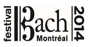 Le Festival Bach de Montréal 2014