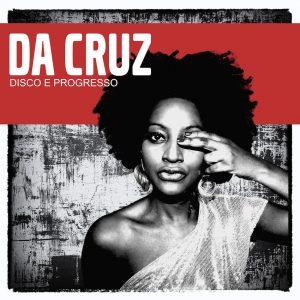 Da Cruz -Disco E Progresso