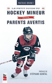 Mathias Brunet Petit guide du hockey mineur pour parents avertis © photo: courtoisie