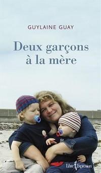 Deux garçons à la mère de Guylaine Guay