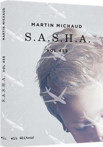 S.A.S.H.A de Martin Michaud