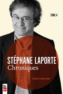 Chroniques tome 4 de Stéphane Laporte