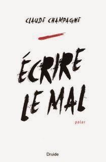 Claude Champagne Écrire le mal © photo: courtoisie