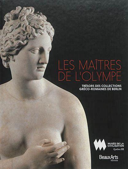 Les maîtres de l'Olympe. Trésors des collections gréco-romaines de Berlin