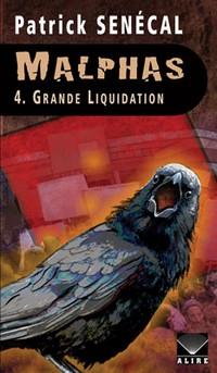 Malphas 4 grande liquidation