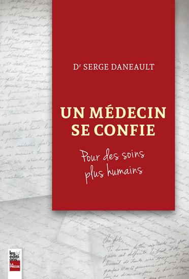 Dr Serge Daneault Un médecin se confie © photo: courtoisie