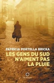 Patricia Portella Bricka Les gens du Sud n'aiment pas la pluie © photo : courtoisie