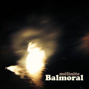 Mélinite-Balmoral
